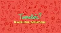 Tamaloù : une web-série pour améliorer la sécurité des soins en pédiatrie